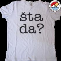 """T-shirt """"ŠTA DA"""""""