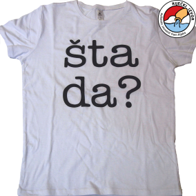 """Maglietta  """"ŠTA DA"""""""